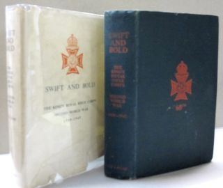 Swift and Bold; the Story of the King's Royal Rifle Corps in the Second World War 1839-1945....