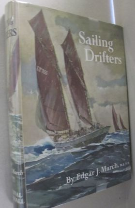 Sailing Drifters; The Story of the Herring Luggers of England, Scotland and the Isle of Man....