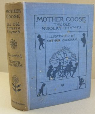 Mother Goose; The Old Nursery Rhymes