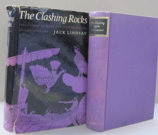 The Clashing Rocks; Early Greek Religion and Culture and the Origins of Dram. Jack Lindsay
