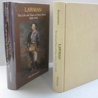 Lawman The Life and Times of Harry Morse, 1835-1912. John Boessenecker