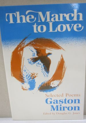The March to Love: Selected Poems (International Poetry Series). Gaston Miron and, Douglas G. Jones