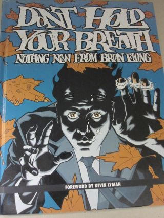 Don't Hold Your Breath: Nothing New from Brian Ewing. Brian Ewing