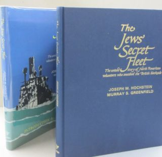 The Jews' Secret Fleet; The Untold Story of North American Volunteers who Smashed the British...