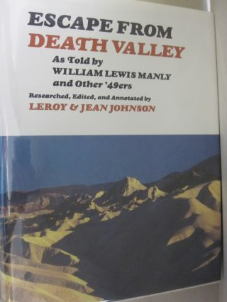 Escape from Death Valley As Told by William Lewis Manly and Other '49Ers. Leroy Johnson, Jean...