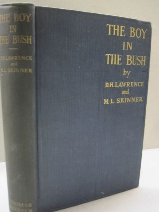 The Boy in the Bush. D. H. Lawrence, M. L. Skinner