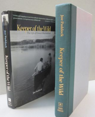 Keeper of the Wild The Life of Ernest Oberholtzer. Joe Paddock