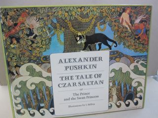 The tale of Czar Saltan: Or, The Prince, and the Swan Princes. Alexander Pushkin.