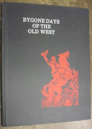 ByGone Days of the Old West. Fred Lambert