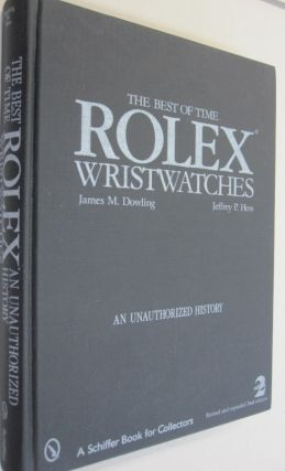The Best of Time: Rolex Wristwatches An Unauthorized History.