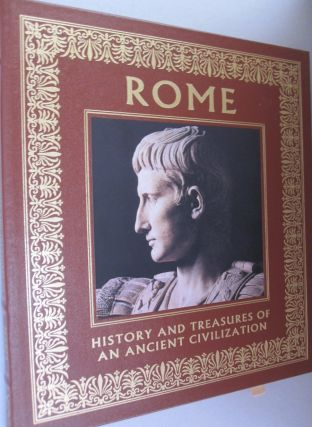 Rome History and Treasures of an Ancient Civilization. Maria Teresa Guaitoli