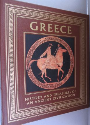 Greece History and Treasures of an Ancient Civilization. Stefano Maggi