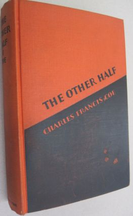 The Other Half. Charles Francis Coe