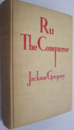 Ru The Conqueror. Jackson Gregory