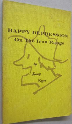 Happy Depression; On the Iron Range. Finny Lager