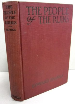 The People of the Ruins; A Story of the English Revolution and After. Edward Shanks