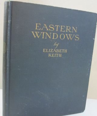Eastern Windows; An Artists Notes of Travel in Japan, Hokkaido, Kolrea, China and the...
