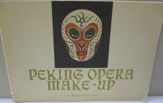 Peking Opera Make-Up An Album of Cut-Outs. Chang Kuang-Yu