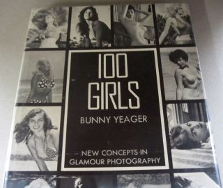 100 Girls; New Concepts in Glamour Photography. Bunny Yeager