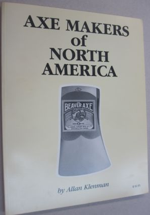 Axe Makers of North America. Allan Klenman