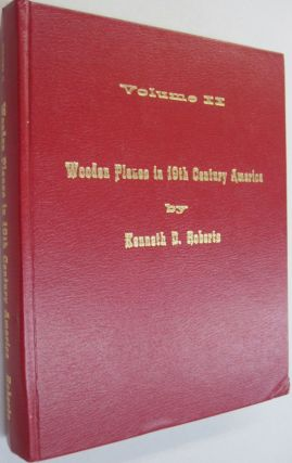 Wooden Planes in Nineteenth Century America - Volume II. Kenneth D. Roberts