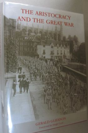 The Aristocracy and the Great War. Gerald Gliddon