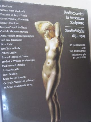 Rediscoveries in American Sculpture: Studio Works, 1893-1939. Janis Conner