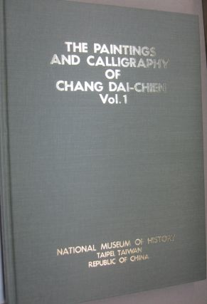 The Paintings and Calligraphy of Chang Dai-Chien; Volume 1