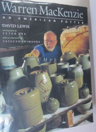 Warren Mackenzie An American Potter. David Lewis