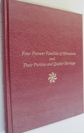 Four Pioneer Families of Minnesota & Their Puritan & Quaker Heritage; The Hollinshead, Baker,...