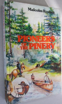 Pioneers of the Pinery. Malcolm Rosholt