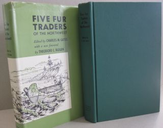 Five Fur Traders; Being the Narrative of Peter Pond and the Diaries of John MacDonell, Archibald...