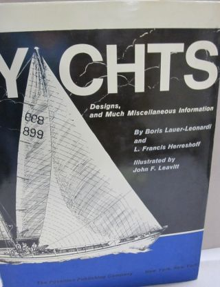 Yachts; Designs, and Much Miscellaneous Information. Boris Lauer-Leonardi, L. Francis Herreshoff