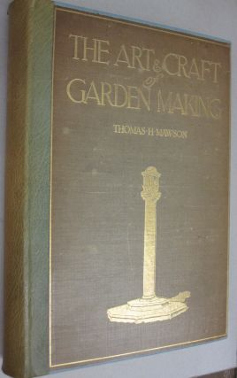 The Art and Craft of Garden Making. Thomas H. Mawson
