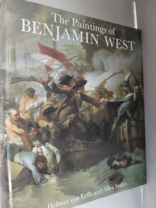 The Paintings of Benjamin West (A Barra Foundation book). Helmut von Erffa, Allen Staley.
