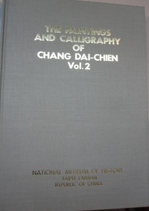 The Paintings and Calligraphy of Chang Dai-Chien; VOLUME TWO