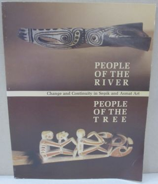 People of the River, People of the Tree: Change & Continuity in Sepik & Asmat Art. Allen. Wardwell