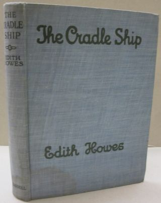 The Cradle Ship. Edith Howes.