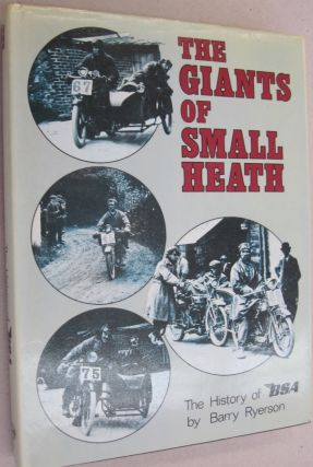Giants of Small Heath: History of B. S. A. (Foulis motorcycling book). Barry Ryerson.