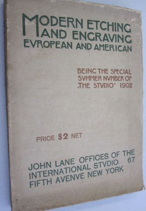 MODERN ETCHING AND ENGRAVING EUROPEAN AND AMERICAN; Being the Special Summer Number of The...