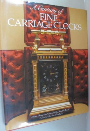 Century of Fine Carriage Clocks. Charles, Joseph Terwilliger Fanelli