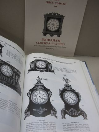 Ingraham Clocks & Watches With a Special Section on Early Ingraham Clocks.