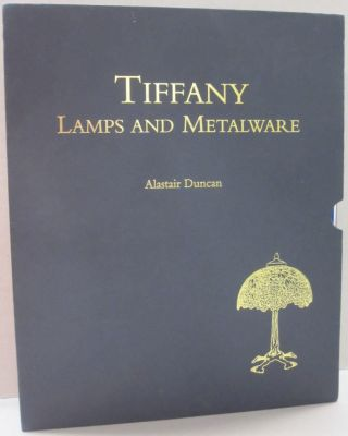 Tiffany Lamps and Metalware An Illustrated Reference to Over 2000 Models. Alastair Duncan