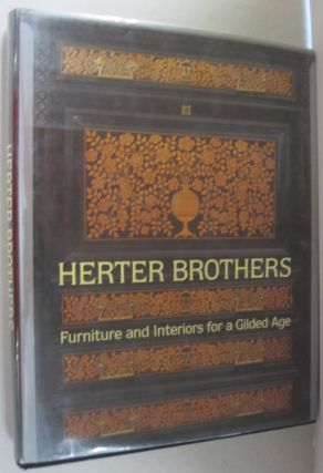 Herter Brothers; Furniture and Interiors for a Gilded Age. Katherine S. How, Alice Cooney...