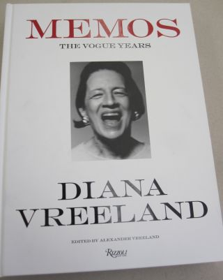 Diana Vreeland Memos: The Vogue Years; 1962-1971. Alexander Vreeland