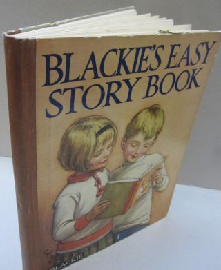 Blackie's Easy Story Book; Pictures and Stories for Little Folk