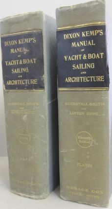 Dixon Kemp's Manual of Yacht and Boat Sailing and Architecture 2 volume set Eleventh Edition....