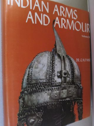 Indian Arms and Armour; Volume III (Human Armour and Shield). Dr. G. N. Pant