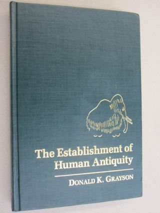 The Establishment of Human Antiquity. Donald K. Grayson