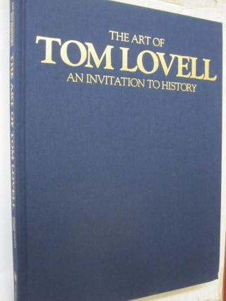 The Art of Tom Lovell: An Invitation to History.